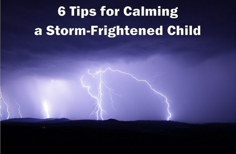 6 Tips for Calming Your Storm-Frightened Child