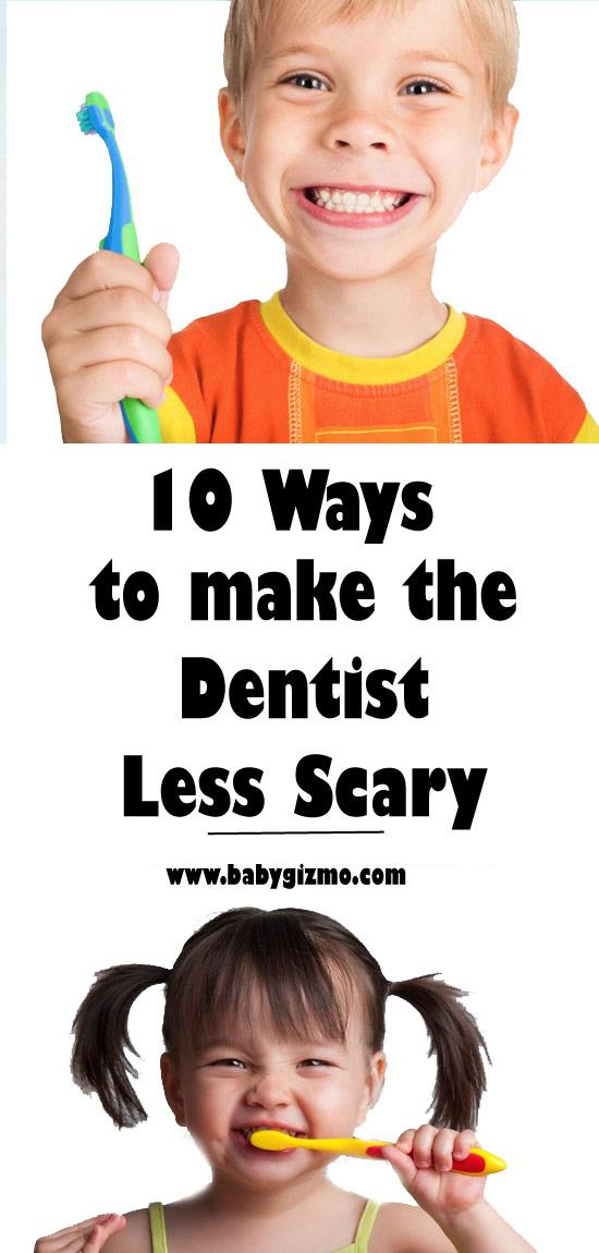 10 Ways to Make Dentist Visits Less Scary For Kids