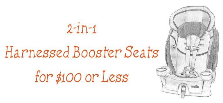2-in-1 Harnessed Booster Seats for $100 or Less