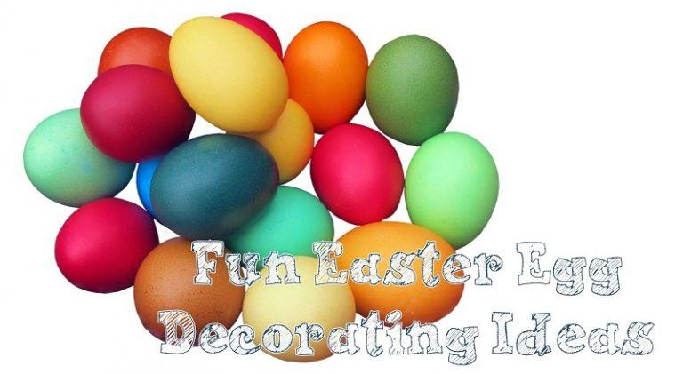 Fun Easter Egg Decorating Ideas