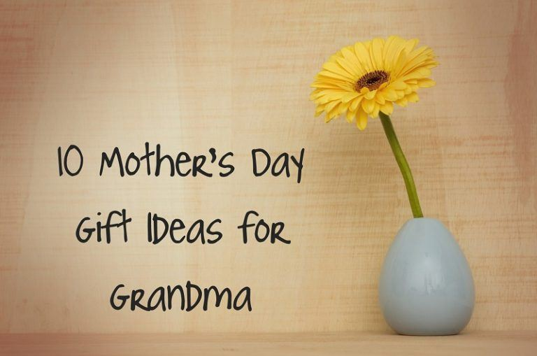 10 Mother's Day Gift Ideas for Grandma