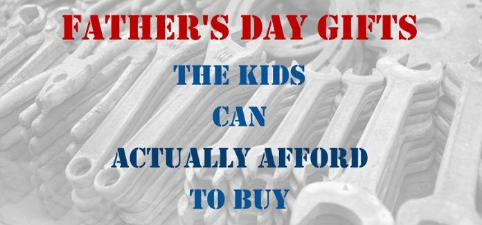 Father's Day Gifts the Kids Can Actually Afford to Buy