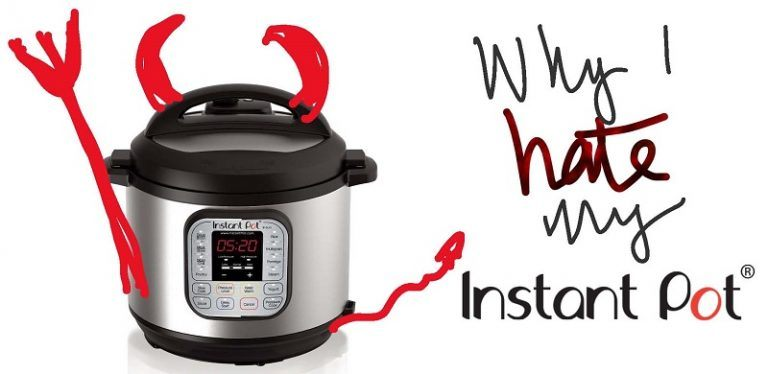 Why I Hate My Instant Pot