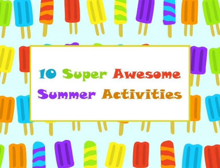 10 Super Awesome Summer Activities