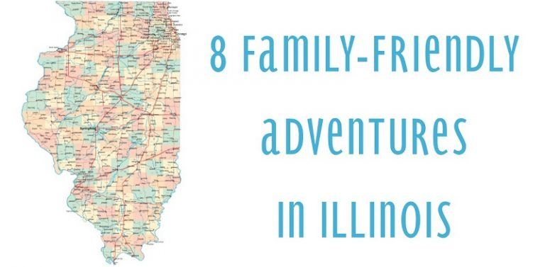 8 Family-Friendly Adventures in Illinois TRAVEL GUIDE