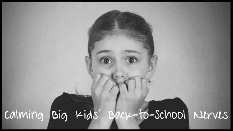 Calming Big Kids' Back-To-School Nerves