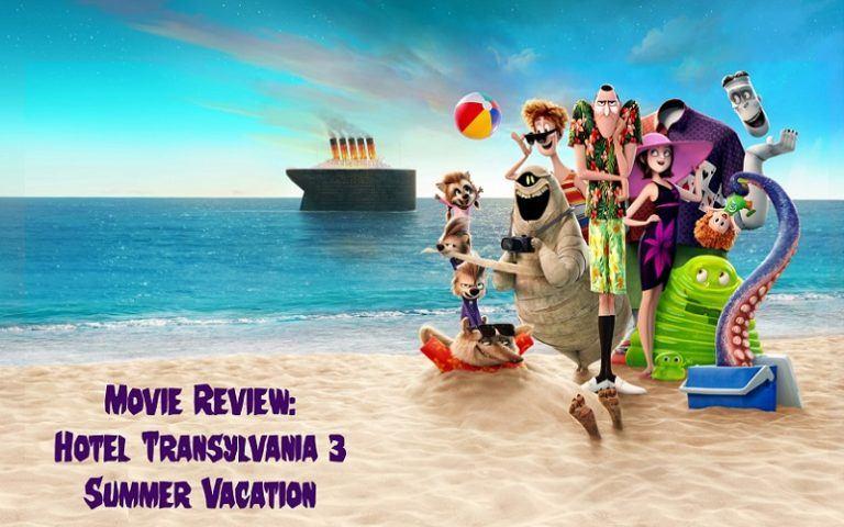 Movie Review: Hotel Transylvania 3 Summer Vacation