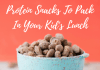 12 Protein Snacks To Pack In Your Kid's Lunch