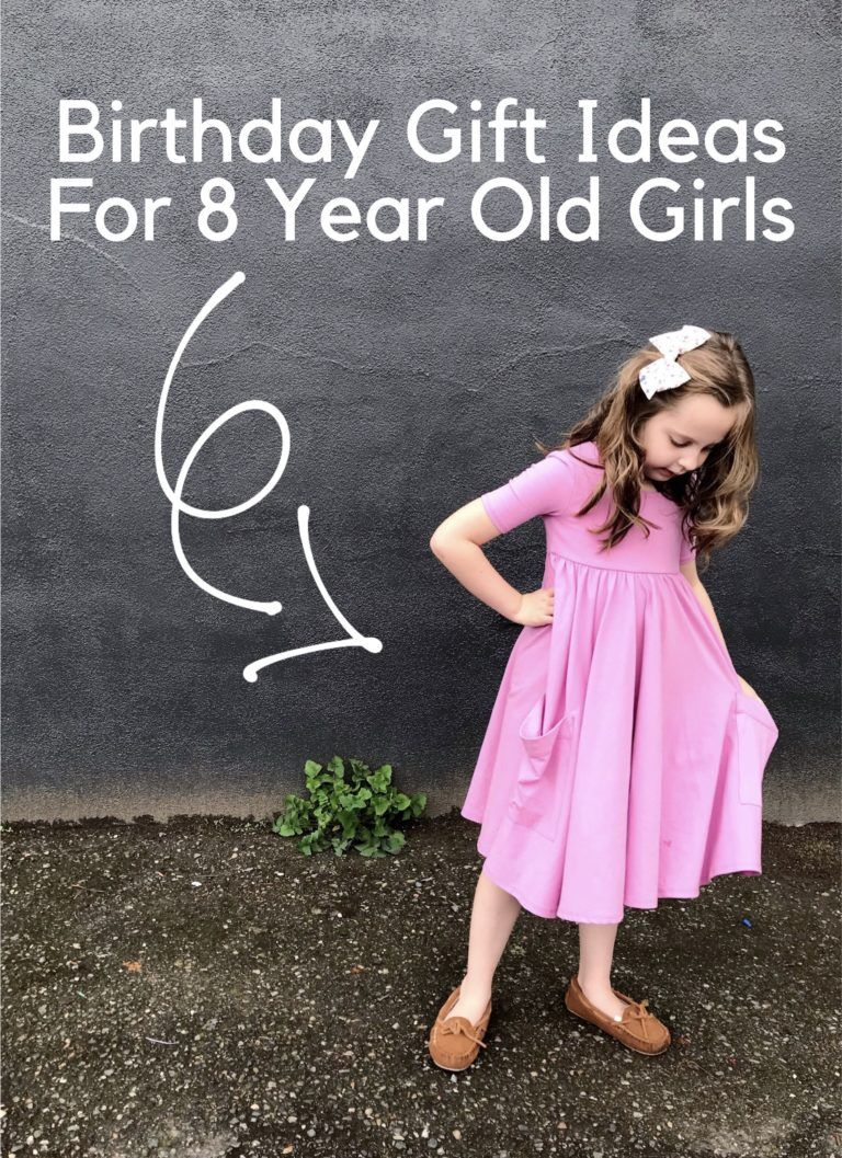 Birthday Gift Ideas For 8 Year Old Girls