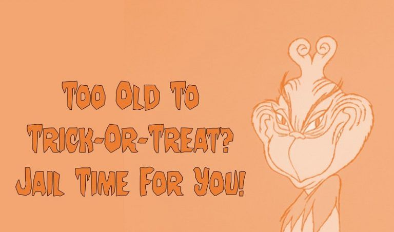 Too Old to Trick-Or-Treat? Jail Time For You!