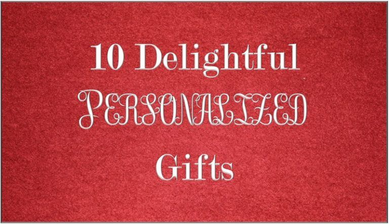 10 Delightful Personalized Gifts