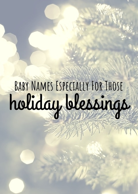 baby names especially for those holiday blessings