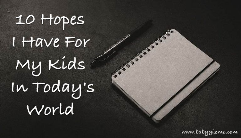 10 Hopes I Have For My Kids In Today's World