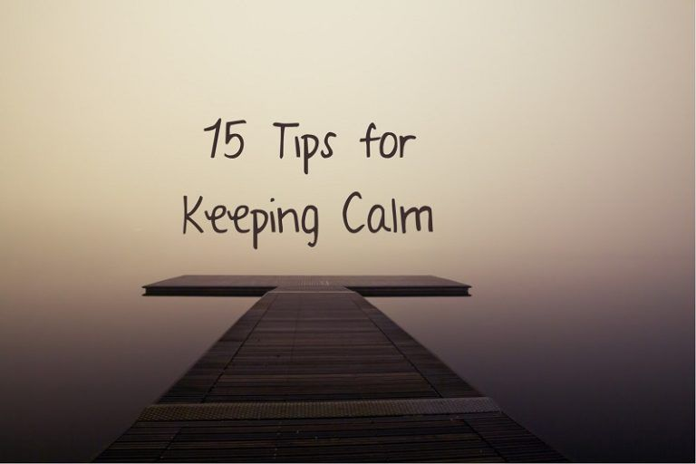 15 Tips for Keeping Calm