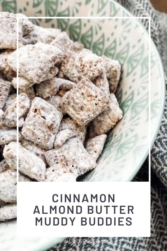 Cinnamon Almond Butter Muddy Buddies