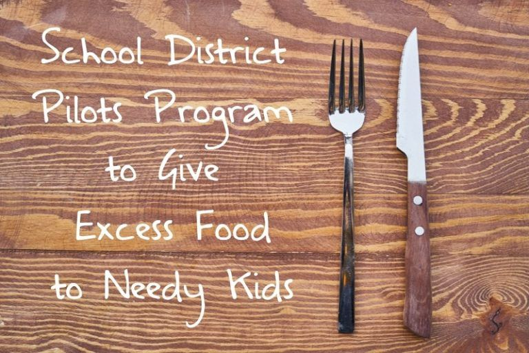 School District Pilots Program Excess Food to Needy Kids