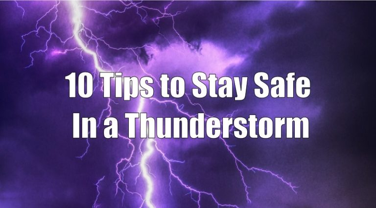 10 Tips to Stay Safe In a Thunderstorm