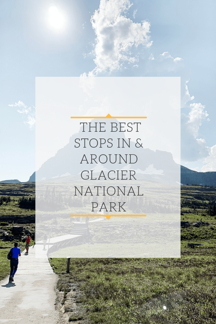 7 of the Best Stops In and Around Glacier National Park