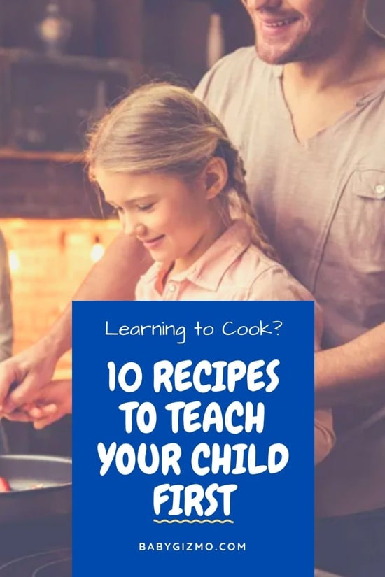 10 Recipes To Teach Your Child to Cook
