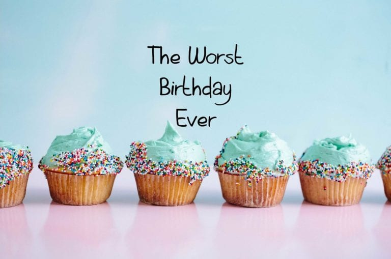 The Worst Birthday Ever